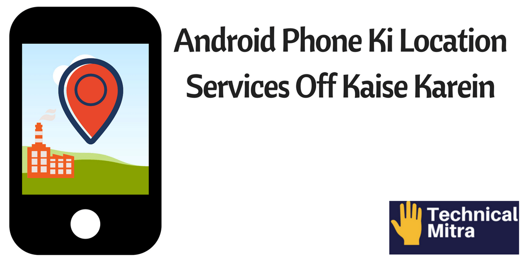 Android phone ki location services off kaise karein android phone ki location services off kaise karein ccuart Images