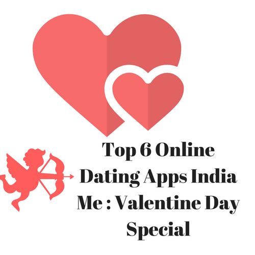 Top-6-Online-Dating-Apps-india-Me -Valentine-Day-Special